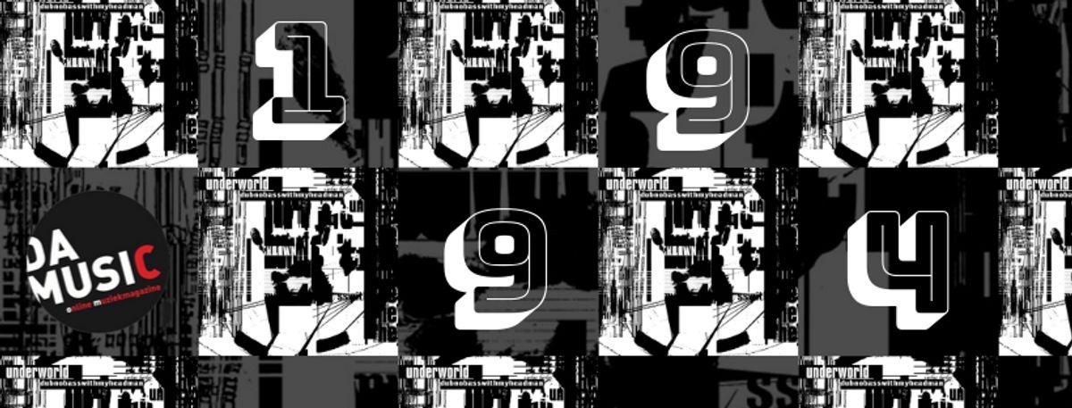 De 9 van '94: Underworld - Dubnobasswithmyheadman