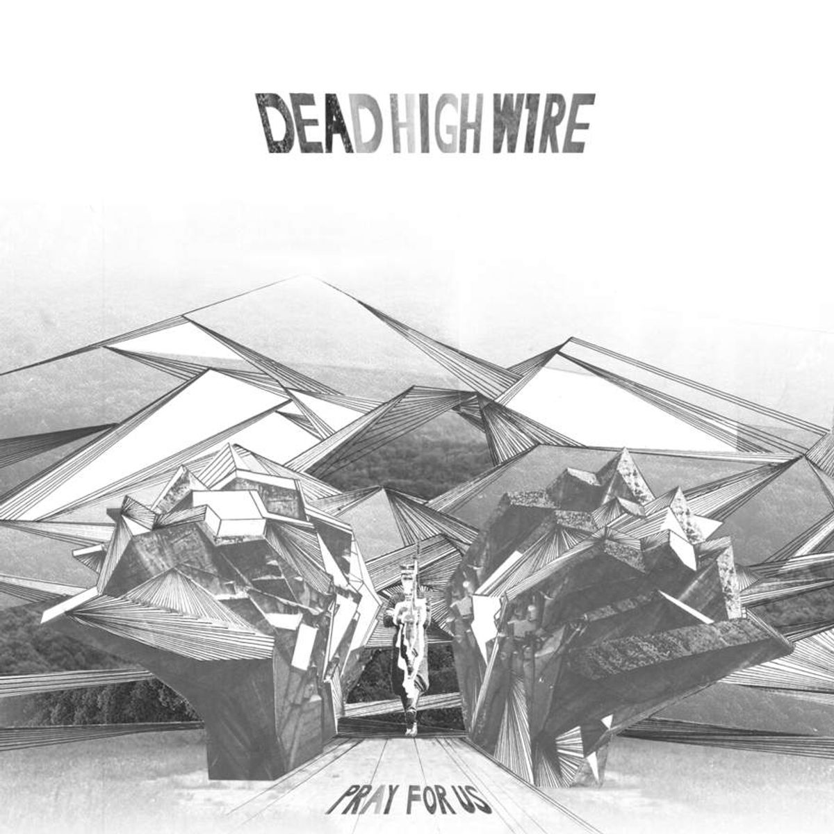 Dead High Wire - 'Pray For Us'