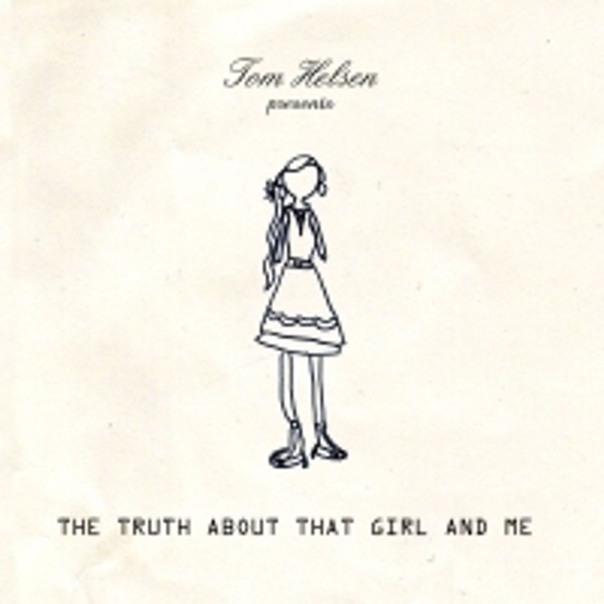 The Truth About That Girl And Me