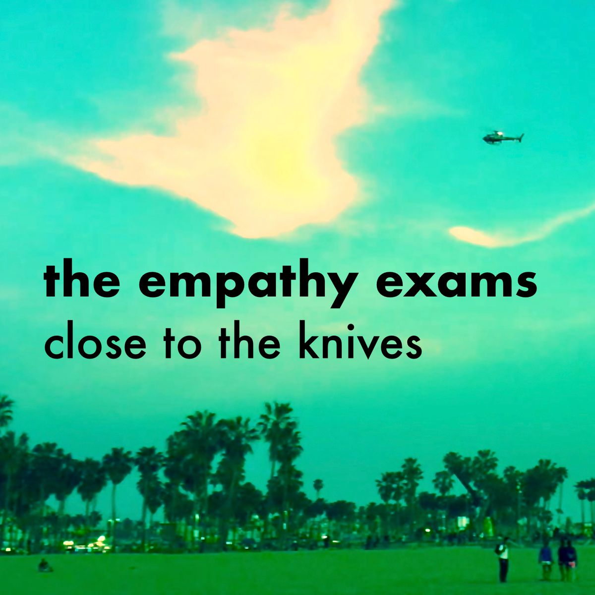 The Empathy Exams - Close To The Knives