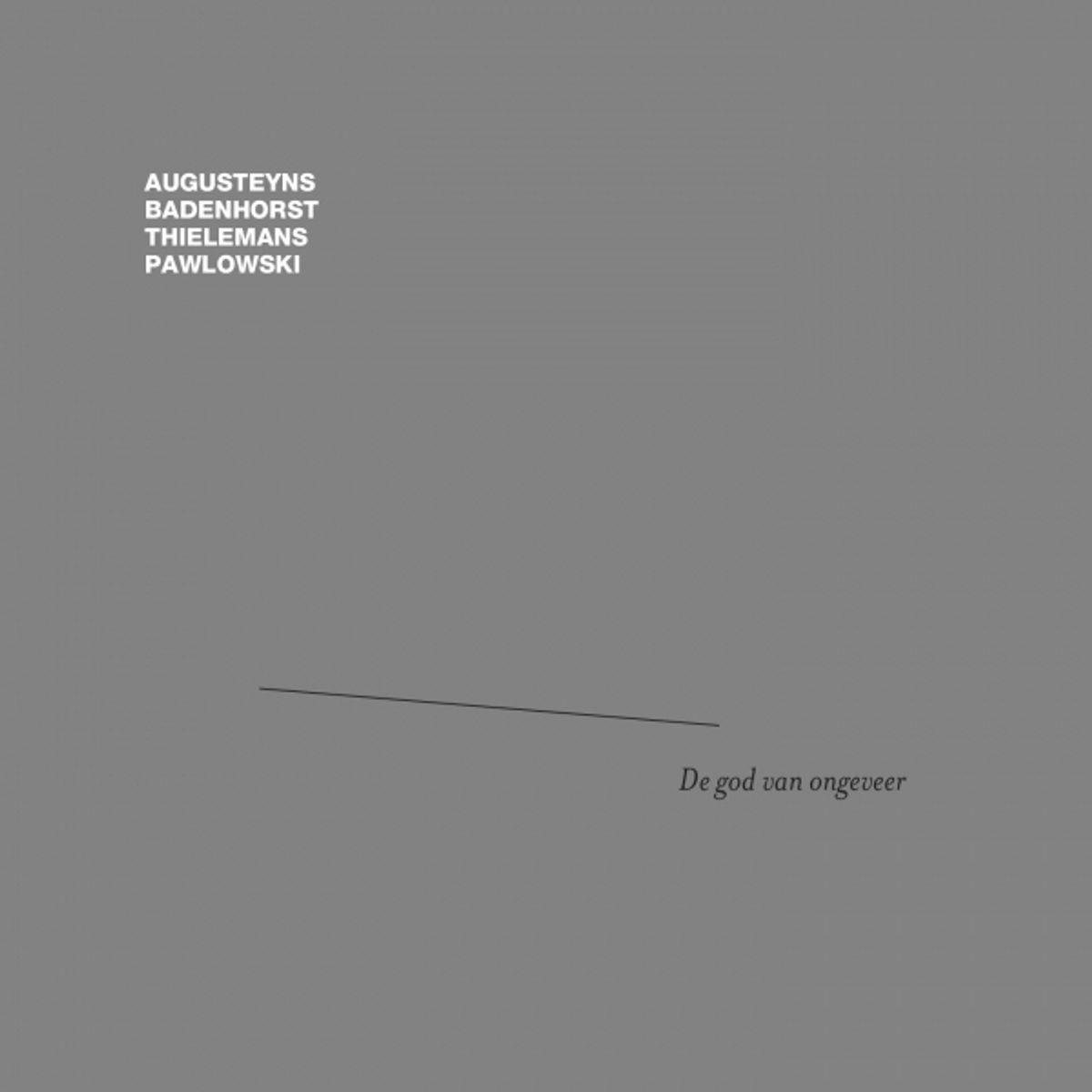 Augusteyns / Badenhorst / Thielemans / Pawlowski - 'De God Van Ongeveer'
