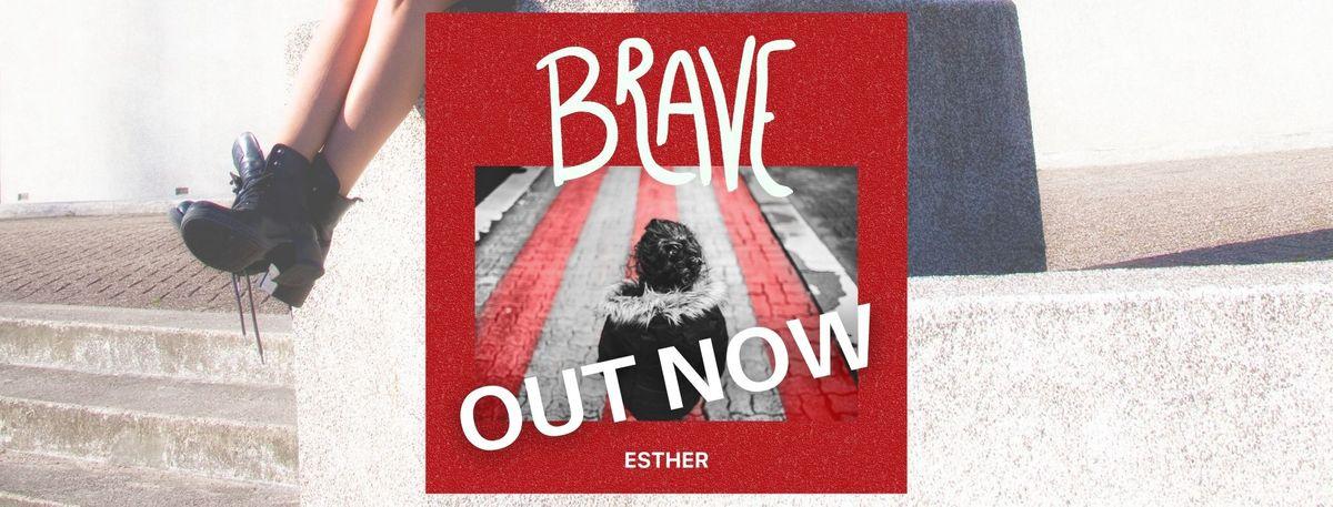 Esther - Brave