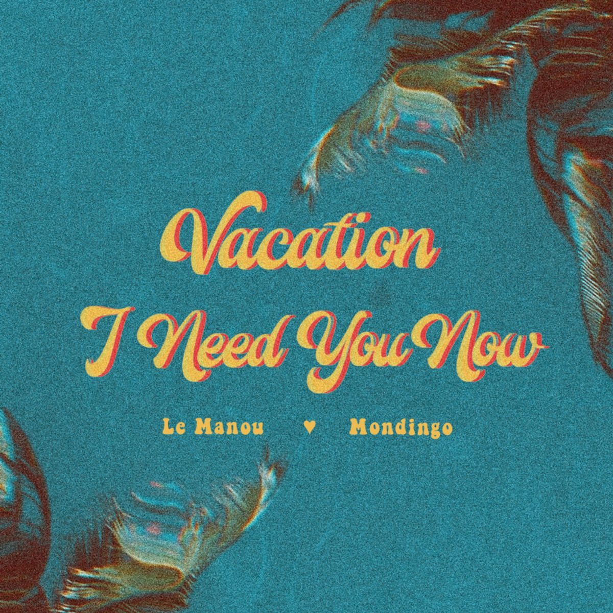Le Manou <3 Mondigo - Vacation I Need You Now