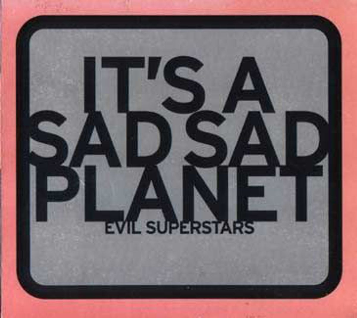 #Maurotanië - Evil Superstars - It's A Sad Sad Planet (1998)