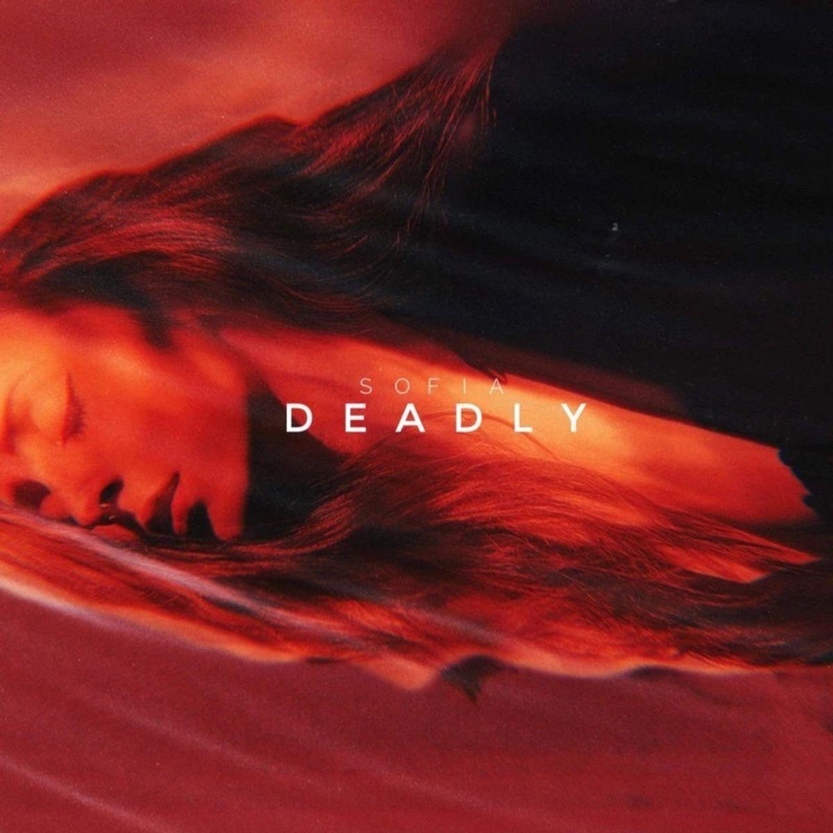 Sofia - Deadly