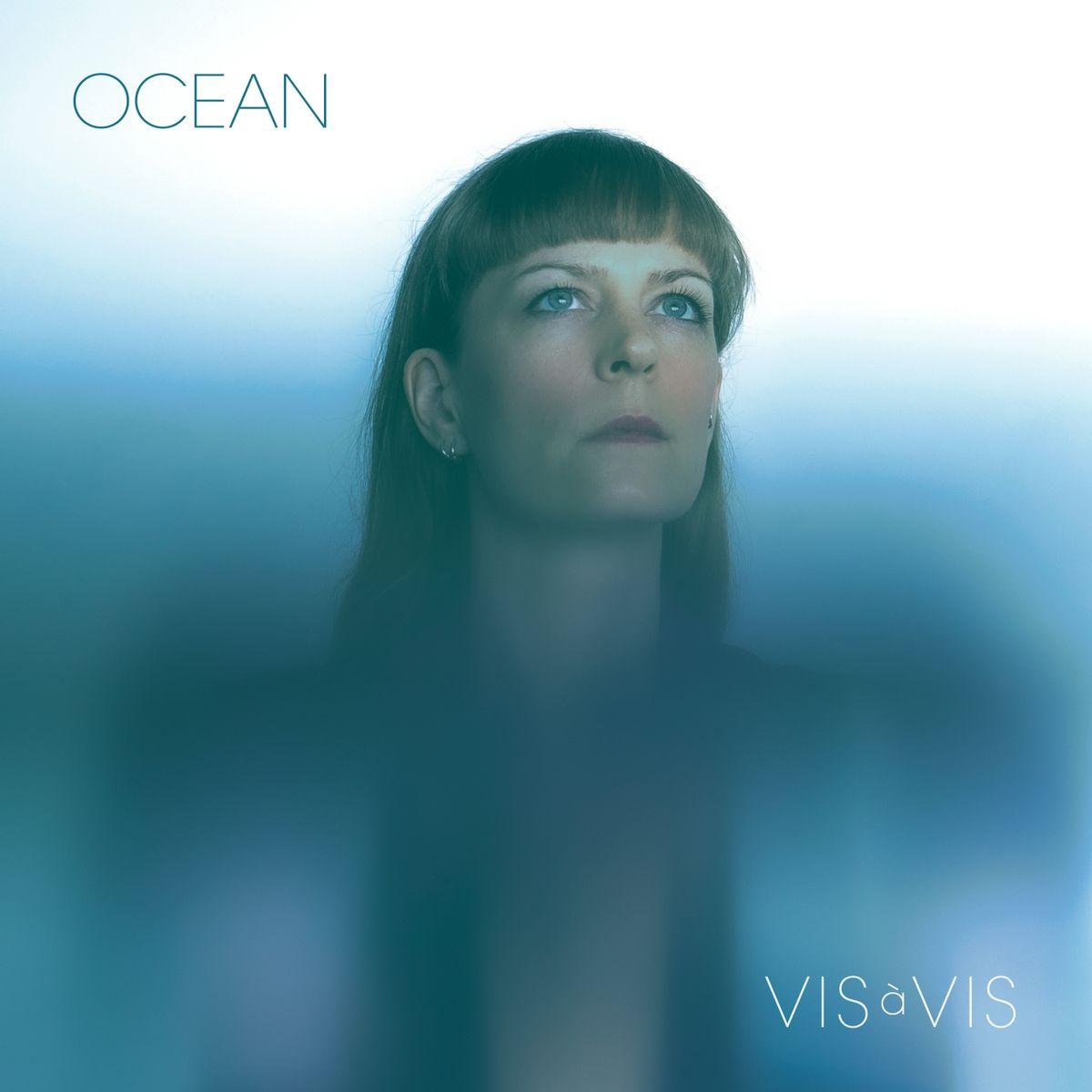 #daPremière - Vis à Vis - Ocean