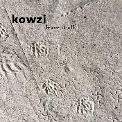 Kowzi - Leave It All