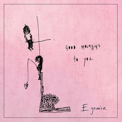 Eyemèr - Good Mourning To You