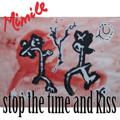 Mimile - Stop The Time And Kiss