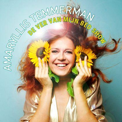 Amaryllis Temmerman - De Ver Van Mijn Bed Show