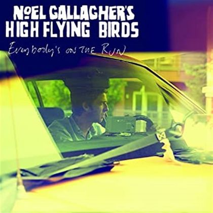 #Koortjes - Noel Gallagher's High Flying Birds - Everybody's On The Run