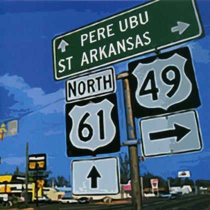 Pere Ubu - 'St Arkansas'