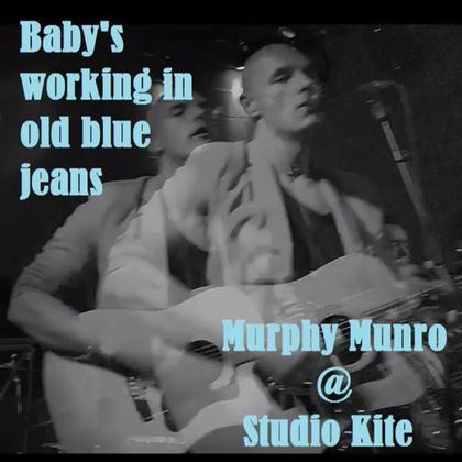 Murphy Munro - Baby's Working In Old Blue Jeans