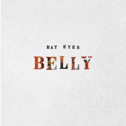 Bat Eyes - Belly