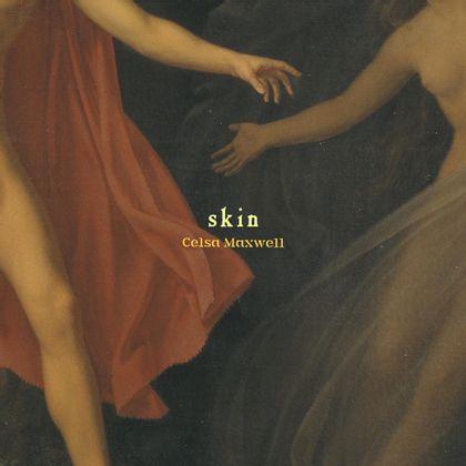 Celsa Maxwell - Skin