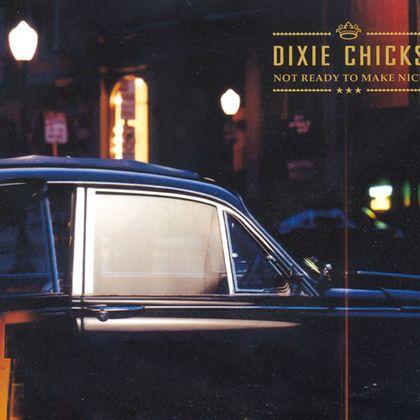 #HarmonieuzeDames - The Chicks - Not Ready To Make Nice (2006)