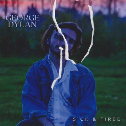 George Dylan - Sick & Tired