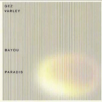 #HetHeiligeJaar2001 - Gez Varley - 'Bayou Paradis'