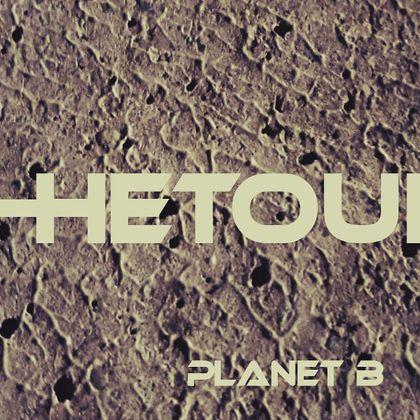 Hetouht - Planet B
