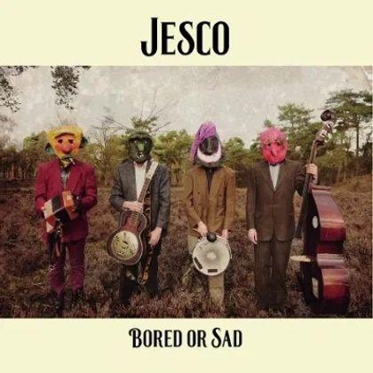 Jesco - Bored Or Sad