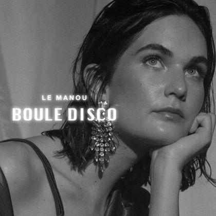 Le Manou - Boule Disco