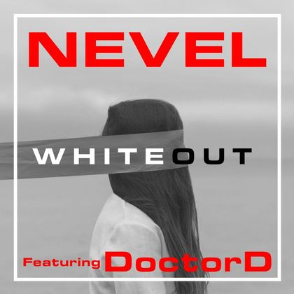 NEVEL - Whiteout ft. DoctorD