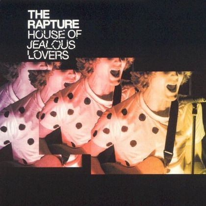 #GangOfFourSpinoffs -The Rapture - House Of Jealous Lovers (2003)