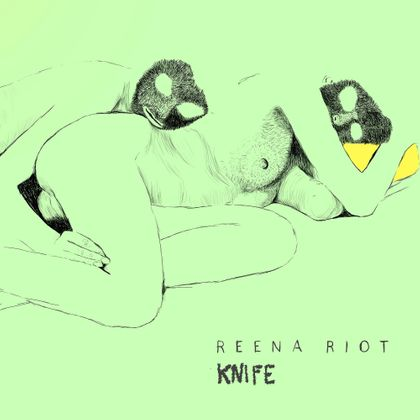Reena Riot - Knife