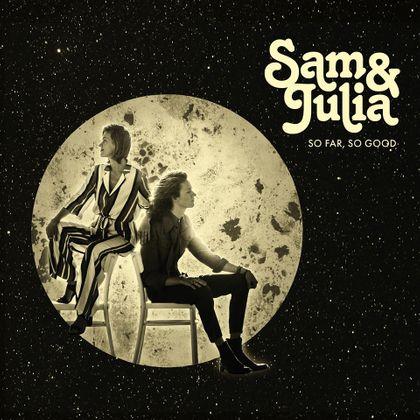 Sam & Julia - 'So Far, So Good'