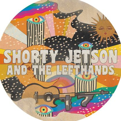 Shorty Jetson  And The Lefthands - Freaks And Runaways