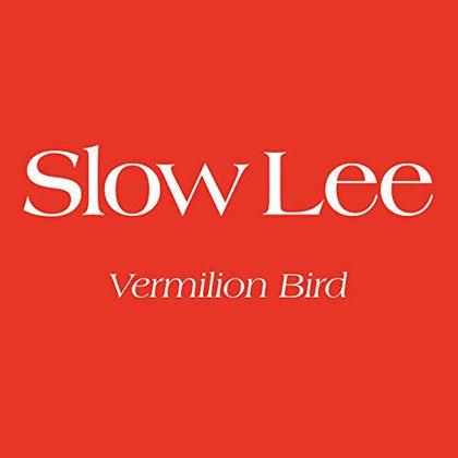 Slow Lee - Vermillion Bird