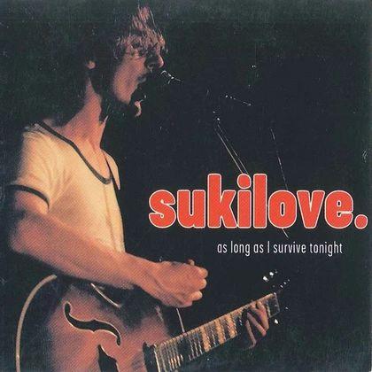 #DeKantenVanPascalDeweze - Sukilove - As Long As I Survive Tonight (2002)