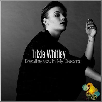#ChrisWhitleyWeek - Trixie Whitley - Breathe You In My Dreams (2013)